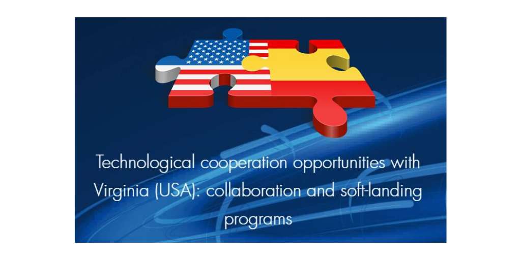 Workshop sobre EEUU - Technological cooperation opportunities with Virginia (USA): collaboration and soft-landing